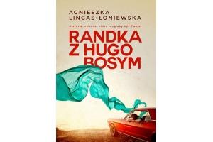 """""""Randka z Hugo Bosym"""" - powieść Agnieszki Lingas-Łoniewskiej"""