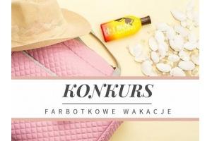 """""""Farbotkowe wakacje"""" – marka Farbotka ogłasza konkurs"""