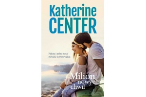"""Milion nowych chwil""  Katherine Center"