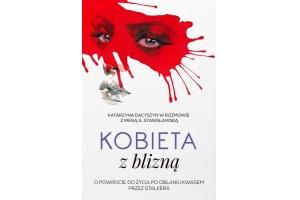 """""""Kobieta z blizną"""" Katarzyna Dacyszyn, Irena A. Stanisławska"""
